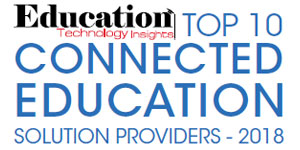 Top 10 Connected Education Solution Providers - 2018
