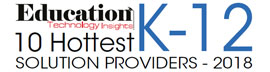 10 Hottest K-12 Solution Companies - 2018