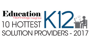 10 Hottest K12 Solution Providers - 2017