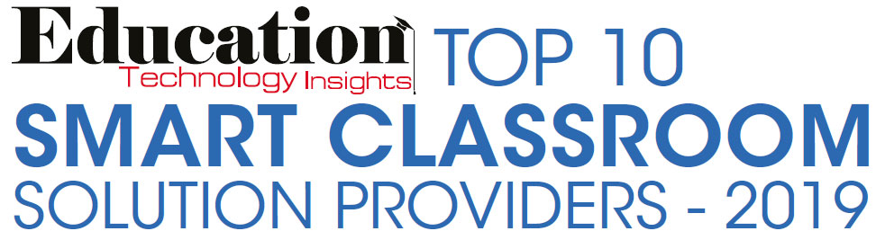 Top 10 Smart Classroom Solution Companies - 2019