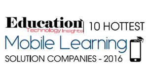 10 Hottest Mobile Learning Solution Companies 2016