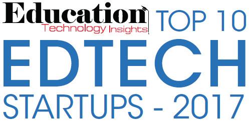 Top 10 EdTech Startups - 2017