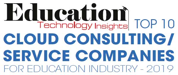 Top 10 Cloud Consulting/Service Companies for Education Industry - 2019