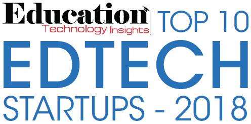 Top 10 EdTech Startups - 2018