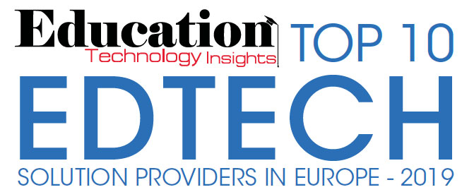Top 10 EdTech Solution Companies in Europe - 2019