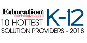 10 Hottest K-12 Solution Providers - 2018