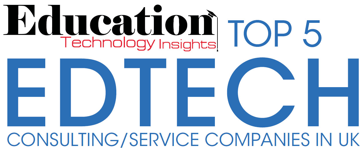 Top 5 EdTech Consulting/Service Companies in UK - 2019